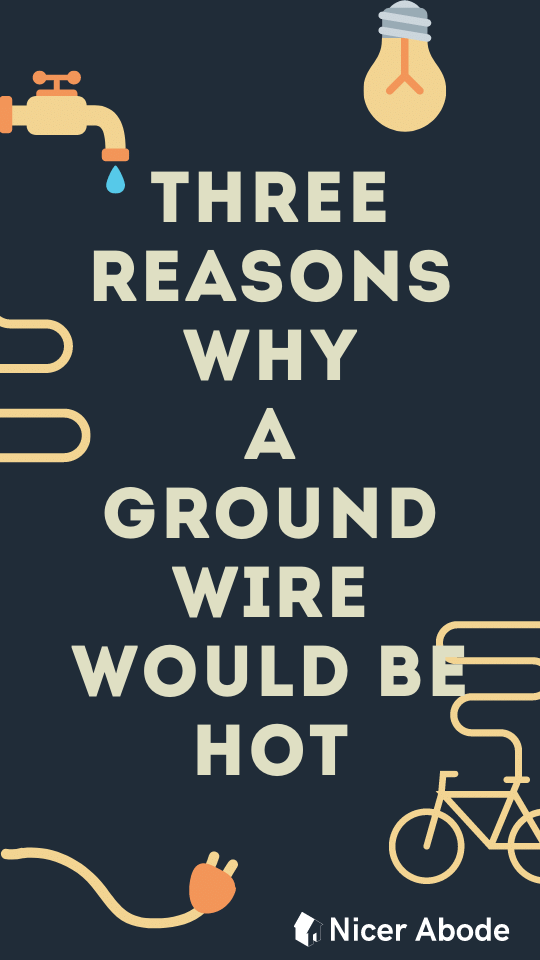 why would a ground wire be hot